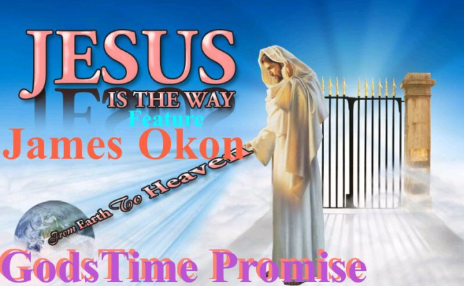 GodsTime Promise – Jesus Is The Way Ft. James Okon|African Gospel