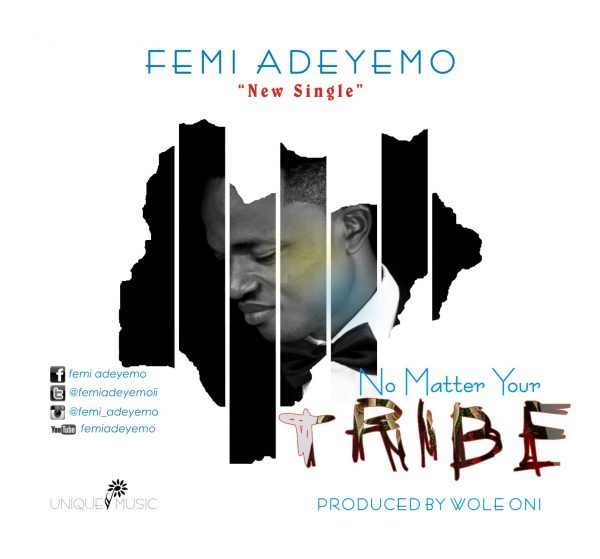 Femi Adeyemo – No Matter Your Tribe Lyrics @Femiadeyemoii
