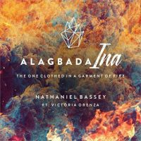 Nathaniel Bassey – Alagbada Ina Ft Victoria Orenze | @Nathanielblow