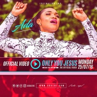 "Tonic solfa of of ""Only you Jesus"" by Ada Ehi"