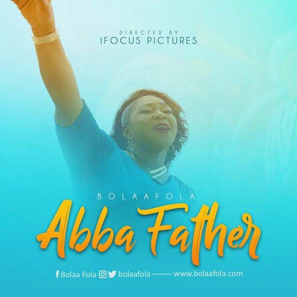 VIDEO: Bolaafola – Abba Father | @bolaafola