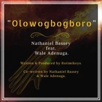 Nathaniel Bassey – Olowogbogboro [New Song]