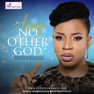 Anny – No Other God @NGospelHome