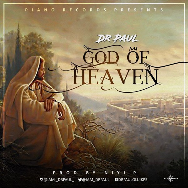 Dr. Paul – God Of Heaven | @iam_drpaul
