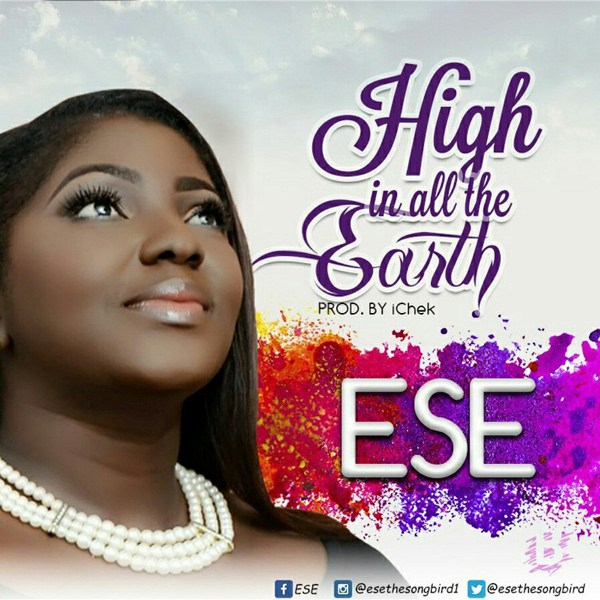 Ese – High In All The Earth | @EseTheSongBird
