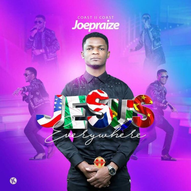 Joepraize – Jesus Everywhere | @joepraize
