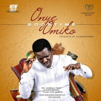 Godstime – Onye Omiko (The Compassionate One