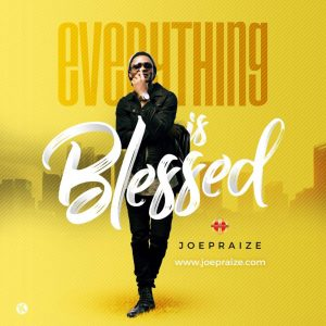 Download Music Mp3:- Joe Praize – Everything Is Blessed