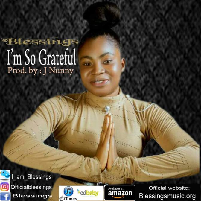 Download Music: Am So Grateful – Blessings