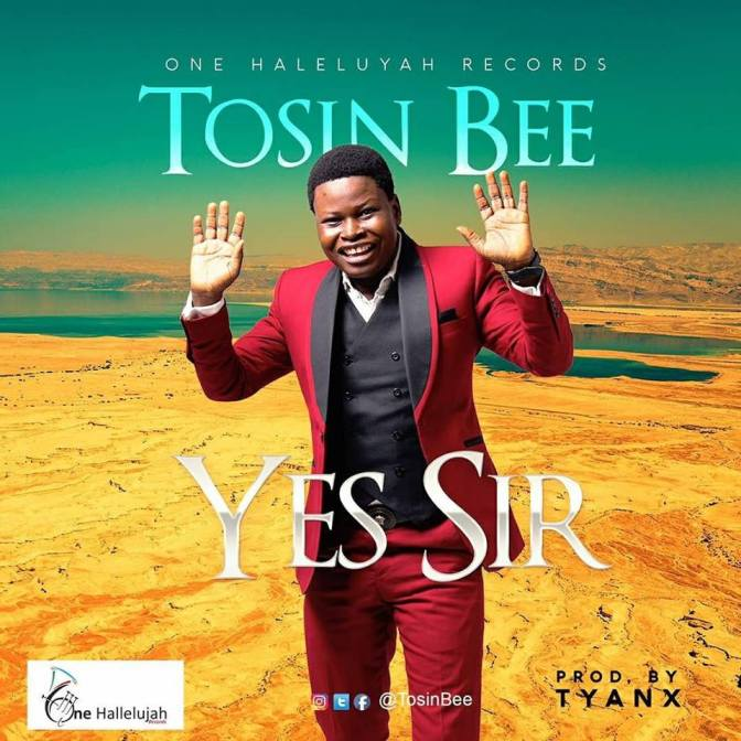 Download Yes Sir – Tosin Bee @NGospelHome
