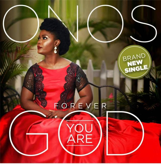 Onos – Forever You Are God