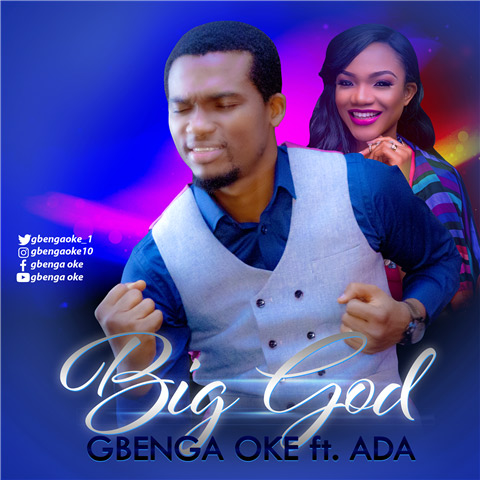 AUDIO+VIDEO: Gbenga Oke – Mighty One God [Feat. Onos] + Big God [Feat. Ada] | @gbengaoke_1 @NGospelHome