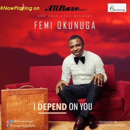 DOWNLOAD Femi Okunuga – I Depend On You