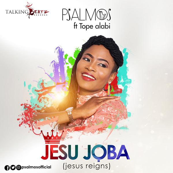Psalmos – JESU JOBA (Jesus Reigns) (Feat. Tope Alabi) | @Psalmosofficial