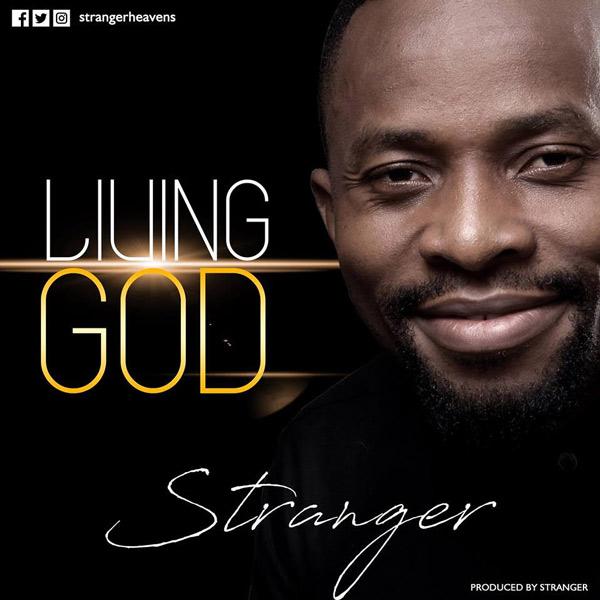 Stranger – Living God | @strangerheavens